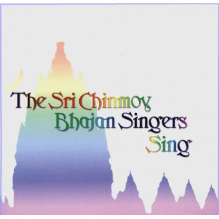 CD The Sri Chinmoy Bhajan Singers Sing