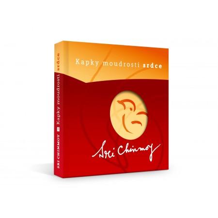 Kapky moudrosti srdce, 1. díl (kniha) - Sri Chinmoy