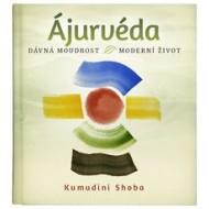 Ájurvéda: dávná moudrost - moderní život, Kumudini Shoba